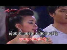 Our Channel make you happy and take new Khmer videos to you everyday. khmer romvong, khmer karaoke, khmer old song, cambodia music, khmer romvong nonstop, kh...