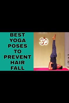 Best Yoga Poses To Stop Hair Fall And To Grow New Hair ( 6 Yoga Poses To Prevent Hair Loss ) Stop Hair Loss, Prevent Hair Loss, Facial Yoga, Cool Yoga Poses, Yoga For Weight Loss, Yoga Everyday, Best Yoga, Fall Hair, Glowing Skin