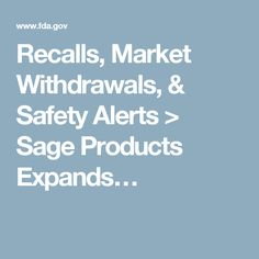Recalls, Market Withdrawals, & Safety Alerts > Sage Products Expands…