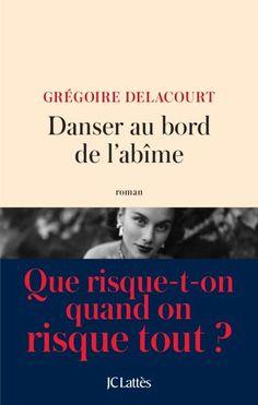 Roman : Danser au bord de l'abîme, par Grégoire Delacourt