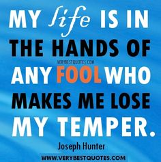 about cute anger quote any fool who makes me lose