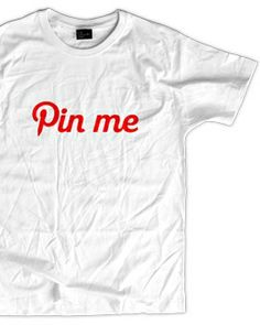 "Camiseta Pin me, para ""pineadores"" profesionales :)"