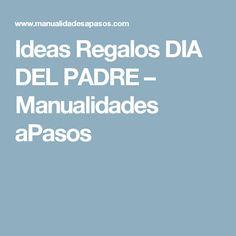 Ideas Regalos DIA DEL PADRE – Manualidades aPasos