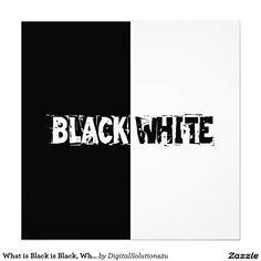 What is Black is Black, What is White is White Photo Print