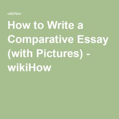How to Write a Comparative Essay. Perhaps you have been assigned a comparative essay in class, or need to write a comprehensive comparative report for work. In order to write a stellar comparative essay, you have to start off by picking. How To Make Water, School Hacks, School Tips, Study Skills, Essay Writing, Teaching English, High School, Glow, Advice