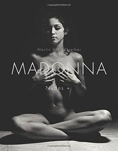 Madonna: Nudes + by Martin M.H. Schreiber
