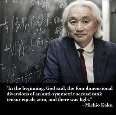 """""""In the beginning, God said, the four dimensional diversions of an anti-symmetric second rank tenor equals zero, and there was light."""""""