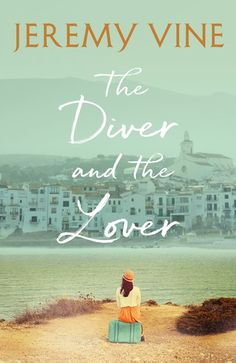 Buy The Diver and The Lover: A novel of love and the unbreakable bond between sisters by  Jeremy Vine and Read this Book on Kobo's Free Apps. Discover Kobo's Vast Collection of Ebooks and Audiobooks Today - Over 4 Million Titles!
