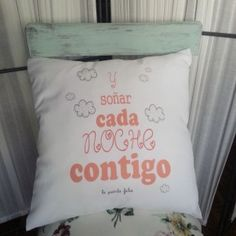 cojin y soñar cada noche contigo medidas 40x40cm incluye relleno www.lapuertafalsaonline.com