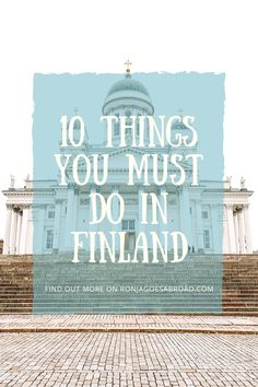 Traveling around the world made me realize that in Finland there are things you just must try/do! Here are my personal tips as a Finn! European Travel Tips, Europe Travel Guide, European Destination, France Travel, Travel Guides, Places To Travel, Travel Destinations, Finland Travel, Future Travel