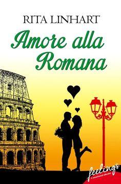 """""""Amore alla romana"""" von Rita Linhart - ein heiterer Liebesroman von feelings!"""