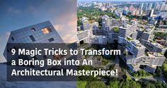 9 Magic Tricks to Transform a Boring Box into An Architectural Masterpiece! - Arch2O.com