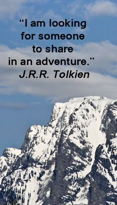 """""""I am looking for someone to share in an adventure.""""  J.R.R. Tolkien – On image of Teton Mountains, outside of Jackson Hole, Wyoming.  Helpful travel information and slideshow of highlights in Grand Teton National Park and Jackson Hole, Wyoming at http://www.examiner.com/article/awesome-famly-travel-grand-teton-national-park-and-jackson-hole-wyoming"""