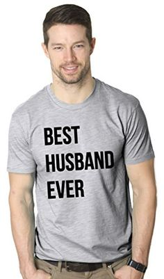 3d9ce42f Mens Best Husband Ever T Shirt Funny T Shirts For Dad Fathers Day Gift  Sarcasm Wedding