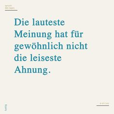 Words Quotes, Life Quotes, Sayings, Say Say Say, Word Line, German Quotes, German Words, Deep Truths, Opinion