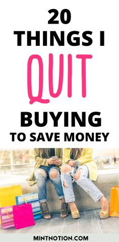 How to stop buying things. Here's a list of 20 things I quit buying to save money. Tips to help you stop buying too much stuff or things you don't need. Life On A Budget, Debt Free Living, Paying Off Student Loans, Create A Budget, I Quit, Saving For Retirement, Get Out Of Debt, Frugal Living Tips, Love Your Life