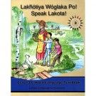 Lakhotiya Woglaka Po! Speak Lakota! - Level 3 Textbook - Cover
