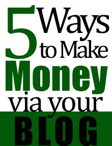 five basic ways to monetize your blog and create income