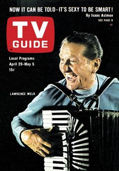 TV Guide: April 29, 1967 - Lawrence Welk Loved his show  still watch on PBS. All time dream was his orchestra for our wedding