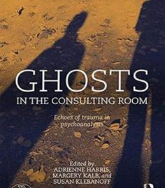 Ghosts In The Consulting Room: Echoes Of Trauma In Psychoanalysis PDF