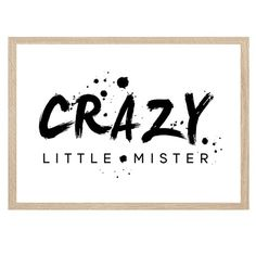 oh.eight.oh.nine - Crazy Little Mister Print