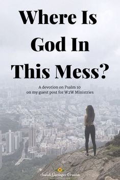 Where is God in this mess? Does he even care? Find encouragement and hope on my post based on Psalm 10. #lament #struggle #faith #crisis