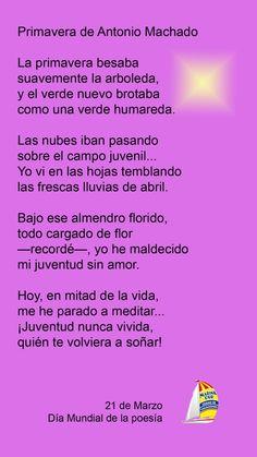 21 de Marzo, Día Internacional de la Poesía. #Primavera, de Antonio Machado, Pablo Neruda, Text Quotes, My Poetry, Texts, Thats Not My, Inspirational Quotes, Messages, Thoughts, Sayings