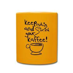 """Lustige Shirts und Geschenke in """"Denglish"""" für Kaffee-Fans: """"Keep ruhig and trink your Kaffee!"""" #kaffee #kaffeetrinker #trinken #getränk #kaffeeklatsch #koffein #ruhig #ruhe #humor #fun #lustig #lustigesprüche #sprüche #tassen #shirts #geschenke"""