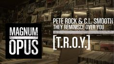 "Pete Rock & C.L. Smooth - ""T.R.O.Y."" I Magnum Opus On Complex"