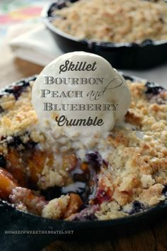 Skillet Bourbon Peach and Blueberry Crumble, Skillet Bourbon, Peach and Blueberry Crumble! The bourbon is the magic ingredient in this recipe and adds a depth of flavor, rather than booziness to the fruit. #castironskillet #peach #crumble #bourbon