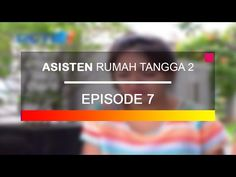 [FULL] Krisis Keuangan Asisten Rumah Tangga 2 Episode 7 - 1 Agustus - YouTube