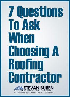 7 Questions To Ask When Choosing A Roofing Contractor   Stevan Buren Roofing,  Windows, U0026 Flooring