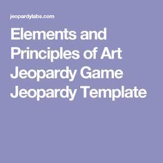 Elements and Principles of Art Jeopardy Game Jeopardy Template - Art Education ideas Elements And Principles, Elements Of Art, Art Education Lessons, Art Lessons, Art Assignments, Art Worksheets, Art Curriculum, Art School, Art Education