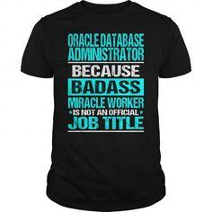 ORACLE DATABASE ADMINISTRATOR - BADASS CU - #long shirt #kids tee. OBTAIN => https://www.sunfrog.com/LifeStyle/ORACLE-DATABASE-ADMINISTRATOR--BADASS-CU-Black-Guys.html?68278