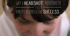 Why a Headshot positions me and my business - [INSPIRED] by Emma