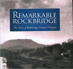 """""""REMARKABLE ROCKBRIDGE: The Story of Rockbridge County, Virginia"""""""