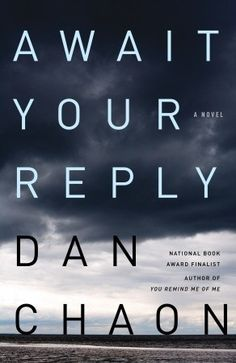 Await Your Reply  The lives of three strangers interconnect in unforeseen ways–and with unexpected consequences–in acclaimed author Dan Chaon's gripping, brilliantly written new novel.