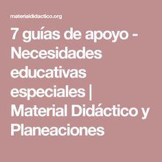7 guías de apoyo - Necesidades educativas especiales | Material Didáctico y Planeaciones