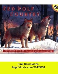 Red Wolf Country (9780140564501) Jonathan London, Daniel San Souci, Roland Smith , ISBN-10: 0140564500  , ISBN-13: 978-0140564501 ,  , tutorials , pdf , ebook , torrent , downloads , rapidshare , filesonic , hotfile , megaupload , fileserve