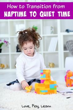 7 Tips to Transition Toddlers from Nap time to Quiet Time-Love, Play, Learn