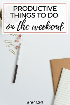 Productive Things To Do On The Weekend | Productivity isn't just for work days! Try these productive things this weekend - Very Erin Blog