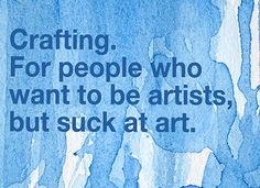 Crafting Is...