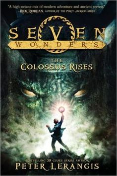 Seven Wonders Book 1: The Colossus Rises ~ Looks like an interesting read