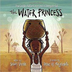 The Water Princess: Susan Verde, Georgie Badiel, Peter H. Reynolds…