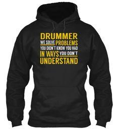 Drummer - Solve Problems #Drummer