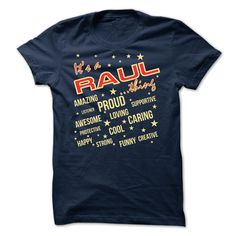 It is a Raul thing - Limited Edition  #RAUL. Get now ==> https://www.sunfrog.com/It-is-a-Raul-thing--Limited-Edition.html?74430