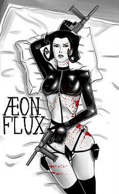 Aeon Flux-loved her growing up