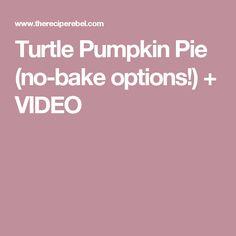 Turtle Pumpkin Pie (no-bake options!) + VIDEO