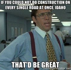 June 2017 User Submissions #GoOutLocal #OnlyinIdaho #Boise #Idaho #Construction #IdahoSummer #Funny #OfficeSpace