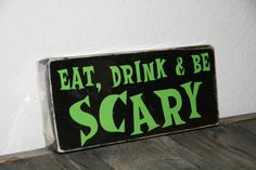 Eat, Drink & Be Scary distressed Wooden Halloween Decor by Kreationsbykellyr on Etsy